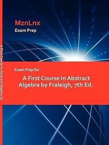 Exam Prep for A First Course In Abstract Algebra by Fraleigh, 7th Ed., , Good, P