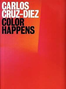 NEW CARLOS CRUZ DIEZ: COLOR HAPPENS by Osbel Suárez