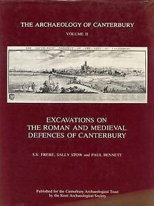 THE ARCHAEOLOGY OF CANTERBURY: VOL. II: EXCAVATIONS ON THE ROMAN AND MEDIEVAL DE