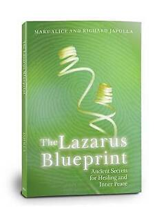 The Lazarus Blueprint: Ancient Secrets for Healing and Inner Peace by Richard...