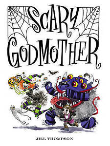 Scary Godmother HC, Thompson, Jill, New, Hardcover