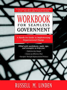 NEW Workbook for Seamless Government by Russell M. Linden