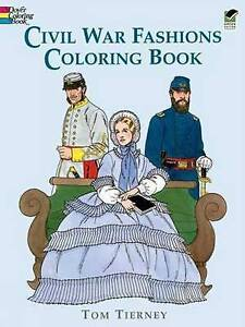 Civil War Fashions Coloring Book (Dover Fashion Coloring Book) by Tom Tierney
