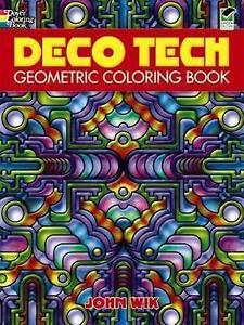 IN SYDNEY NEW Decotech DECO TECH GEOMETRIC COLORING BOOK  John Wik