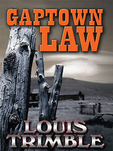 """VERY GOOD"" Trimble, Louis, Gaptown Law (Thorndike Western I), Book"