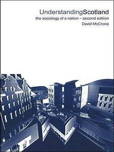 Very Good, Understanding Scotland: The Sociology of a Nation: The Sociology of a