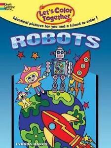 Let's Color Together -- Robots, Rakos, Lynnda, New Book