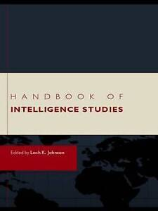 Handbook of Intelligence Studies by Taylor & Francis Ltd (Paperback, 2009)