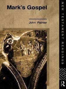 Mark's Gospel (New Testament Readings) by John Painter