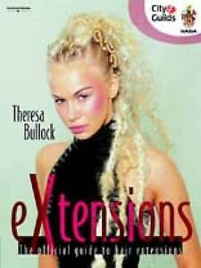 EXtensions: The Official Guide to Hair Extensions by Theresa Bullock (Paperback,