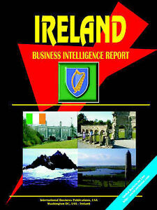 NEW Ireland Business Intelligence Report (World Country Study Guide Library)