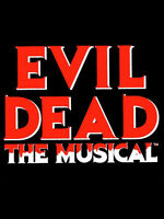 Evil Dead The Musical Toronto (Front Row)