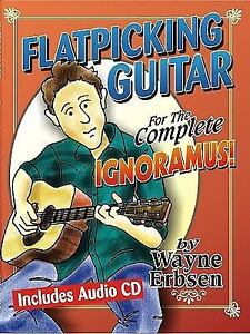 Flatpicking-Guitar-for-the-Complete-Ignoramus-by-Wayne-Erbsen-2010-Spiral