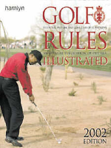Golf Rules Illustrated: 2002-2003 by Royal and Ancient Golf Club of...