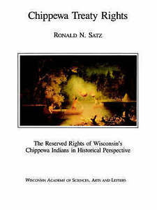 Chippewa Treaty Rights: The Reserved Rights of Wisconsin's Chippewa Indians in H