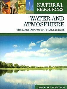 Natural-Resources-Water-and-Atmosphere-The-Lifeblood-of-Natural-Systems-by