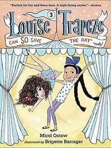 Louise Trapeze Can So Save the Day By Ostow, Micol -Hcover