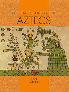 Green, Jen, The Facts About: the Aztecs, Very Good Book