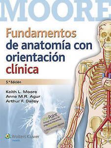 Fundamentos de Anatomia con Orientacion Clinica by Anne M. R. Agur, Keith L....