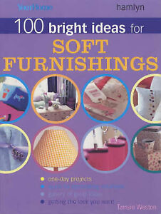 """Your Home"" 100 Bright Ideas for Soft Furnishings: Change the Look of Your Home"