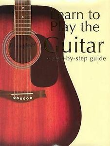 Learn to Play the Guitar: A Step-by-step Guide, Freeth, Nick, Good Book