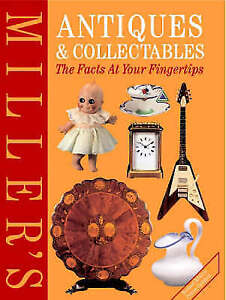 Miller's Antiques and Collectables: The Facts at Your Fingertips (Miller's Antiq
