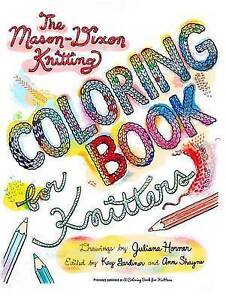 The Mason-Dixon Coloring Book For Knitters by Kay Gardiner, Ann Shayne...