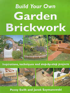 Build Your Own Garden Brickwork: Inspirations, Techniques and-ExLibrary