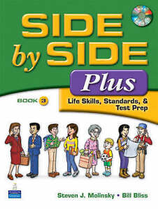 Side by Side Plus 3 - Life Skills, Standards, & Test Prep by Bill Bliss Pape