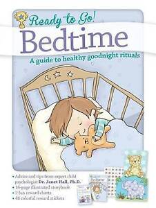 Ready to Go! Bed Time: A Guide to Healthy Goodnight Rituals by Hall, Janet