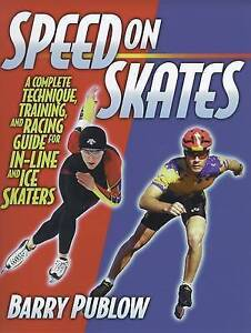 Speed-on-Skates-A-Complete-Technique-Training-and-Racing-Guide-for-ExLibrary