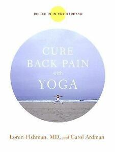 Cure Back Pain with Yoga by Fishman MD, Loren, Ardman, Carol