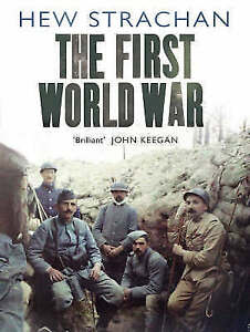 The First World War: A New History by Hew Strachan (Paperback, 2004)