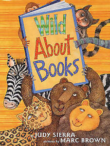 Judy Sierra Wild About Books   VERY GOOD PAPERBACK   H6
