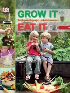GROW IT EAT IT By Dorling Kindersley Hardcover BOOK Brand New & Free Shipping
