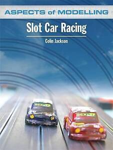 Aspects of Modelling: Slot Car Racing by Colin Jackson (Paperback, 2009)