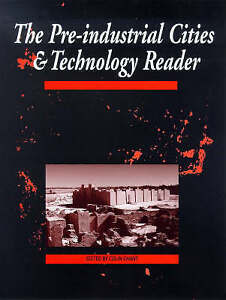 NEW The Pre-Industrial Cities and Technology Reader