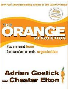 The-Orange-Revolution-How-One-Great-Team-Can-Transform-an-Entire