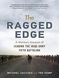 The Ragged Edge A US Marine039s Account of Leading the Iraqi Army Fifth - Norwich, United Kingdom - Returns accepted Most purchases from business sellers are protected by the Consumer Contract Regulations 2013 which give you the right to cancel the purchase within 14 days after the day you receive the item. Find out more about  - Norwich, United Kingdom