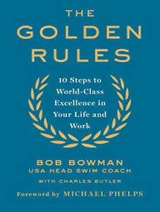 The Golden Rules: 10 Steps to World-Class Excellence in Your Life by Bo CD-AUDIO