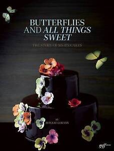 Butterflies and All Things Sweet: The Story of Ms. B's Cakes by A. Chester...