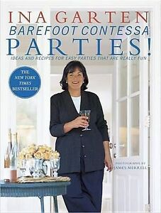 Barefoot Contessa Parties!: Ideas and Recipes for Parties That are Really Fun b…