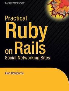 Practical Rails Social Networking Sites (Experts Voice), Bradburne, Alan, Used;