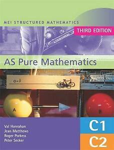 MEI as Pure Mathematics: Core 1 & 2, Val Hanrahan