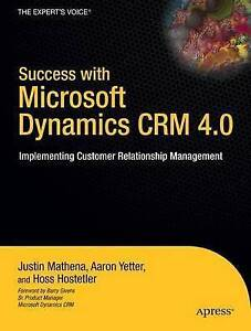 Success with Microsoft Dynamics CRM 4.0: Implementing Customer-ExLibrary