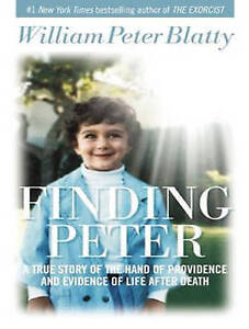 Finding Peter True Story Hand Providence Evidenc by Blatty William Peter