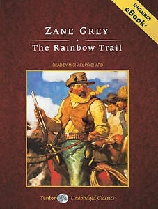 NEW The Rainbow Trail, with eBook (Tantor Unabridged Classics) by Zane Grey