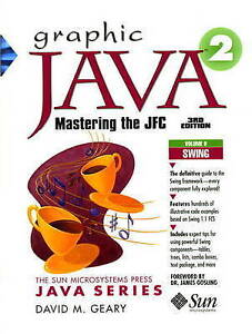 Geary, David, Graphic Java 2, Volume 2: Swing Components (The Sun Microsystems P