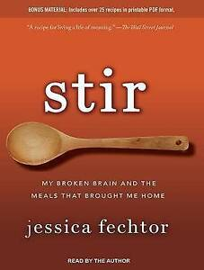 Stir: My Broken Brain and the Meals That Brought Me Home by Fechtor, Je CD-AUDIO