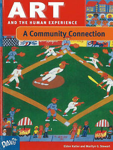Art and the Human Experience, A Community Connection by Marilyn G. Stewart,...